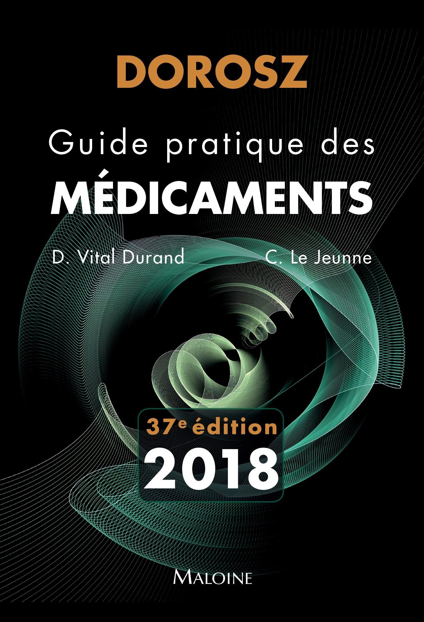 Dorosz Guide pratique des médicaments 2018, 37e éd.