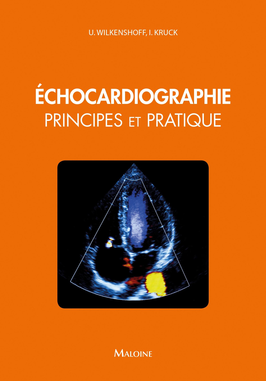 Echocardiographie. Principes et pratique