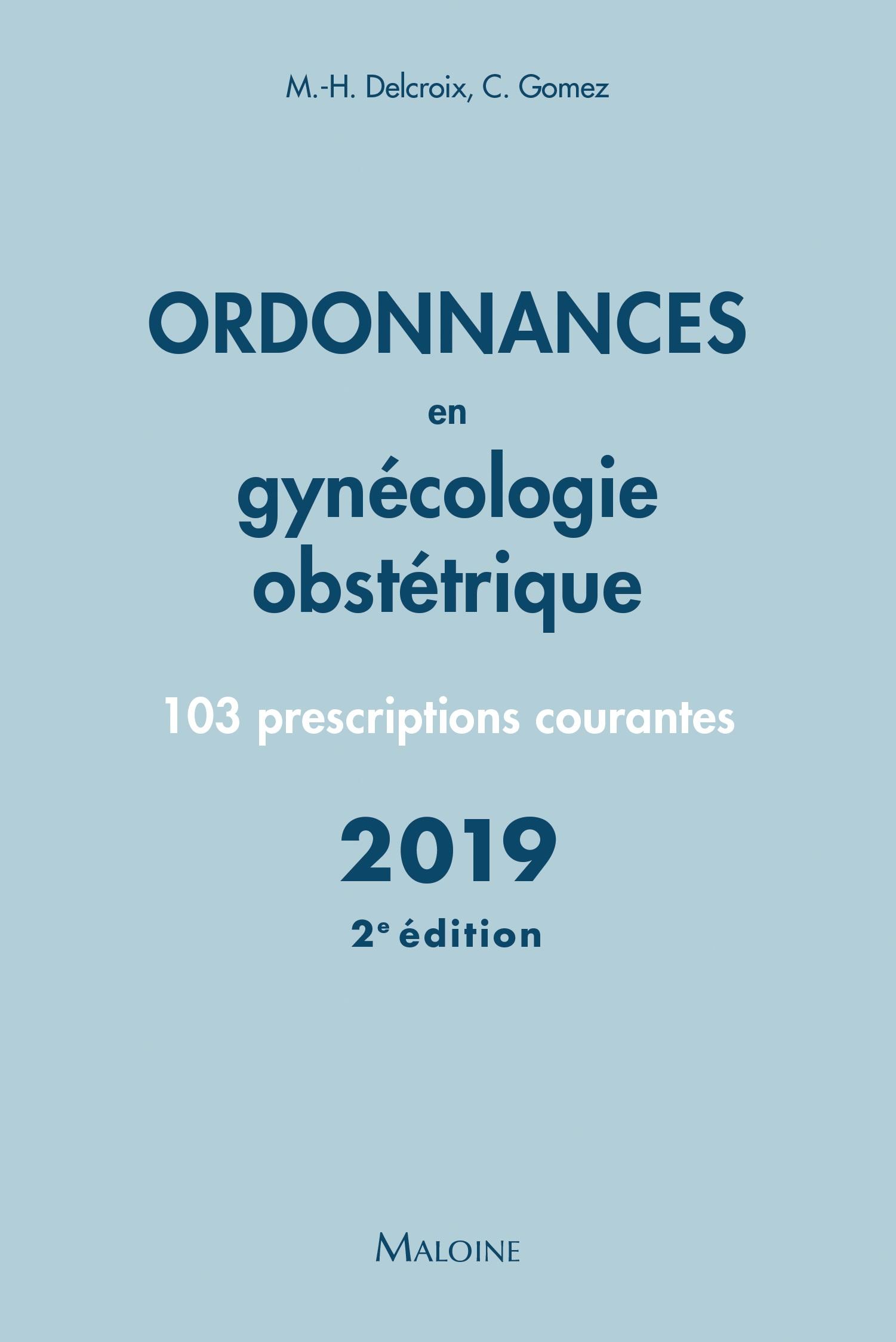 Ordonnances en gynécologie obstétrique 2019 - 2e édition