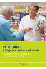 Pathologies à l'usage du préparateur en pharmacie