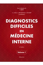 Diagnostics difficiles en médecine interne. Vol 1, 4e éd.
